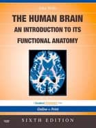 The Human Brain E-Book - with STUDENT CONSULT Online Access ebook by John Nolte, PhD<br>PhD