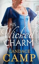 His Wicked Charm (Mills & Boon M&B) ebook by Candace Camp
