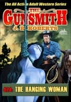 The Gunsmith 424: The Hanging Woman ebook by JR Roberts
