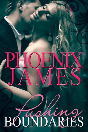 Pushing Boundaries Box Set ebook by Phoenix James