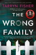 The Wrong Family ebook by Tarryn Fisher