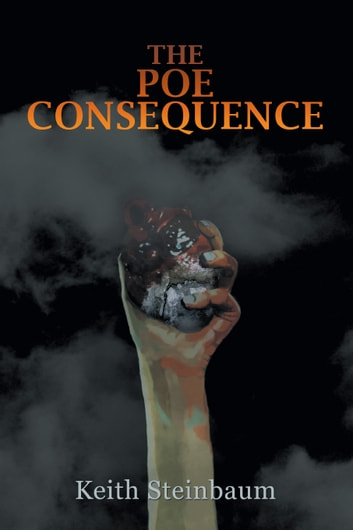 The Poe Consequence ebook by Keith Steinbaum