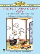 The Boy Who Drew Cats and Other Japanese Fairy Tales ebook by Lafcadio Hearn, Francis A. Davis