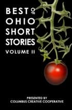 Best of Ohio Short Stories: Volume 2 ebook by Emily Hitchcock