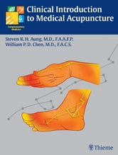 Clinical Introduction to Medical Acupuncture ebook by Steven K.H. Aung,William Pai-Dei Chen