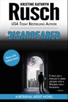 The Disappeared: A Retrieval Artist Novel ebook by Kristine Kathryn Rusch