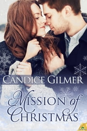 Mission of Christmas ebook by Candice Gilmer