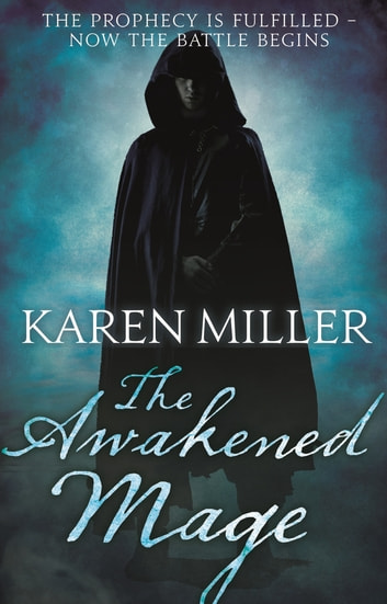 The Awakened Mage - Kingmaker, Kingbreaker Book 2 ebook by Karen Miller