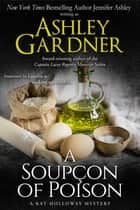A Soupçon of Poison ebook by Ashley Gardner,Jennifer Ashley