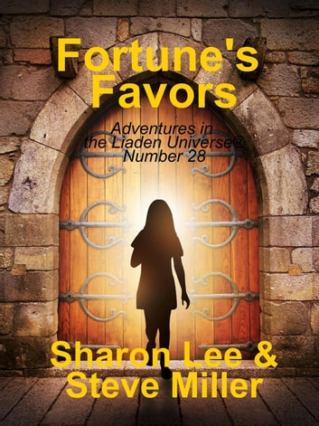 Fortune's Favors - Adventures in the Liaden Universe®, #28 ebook by Sharon Lee,Steve Miller