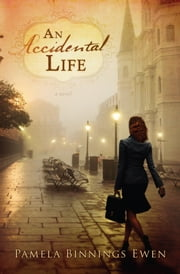 An Accidental Life - A Novel ebook by Pamela Binnings Ewen