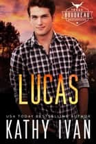Lucas ebook by Kathy Ivan