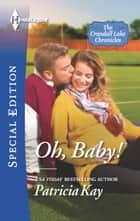 Oh, Baby! ebook by Patricia Kay
