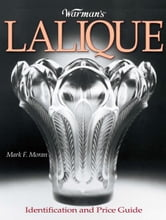 Warman's Lalique: Identification and Price Guide ebook by Mark Moran