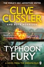 Typhoon Fury - Oregon Files #12 ebook by