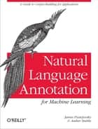 Natural Language Annotation for Machine Learning ebook by James Pustejovsky,Amber Stubbs