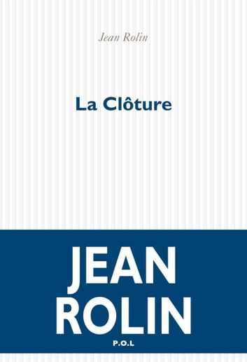 La Clôture ebook by Jean Rolin