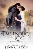 Time Enough to Love (Four Volume Set) ebook by Jenna Jaxon
