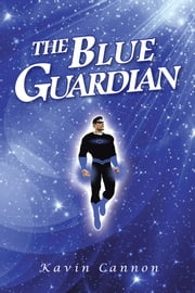 The Blue Guardian ebook by Kavin Cannon