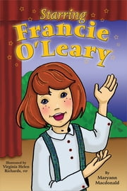 Starring Francie O'Leary ebook by Maryann Macdonald
