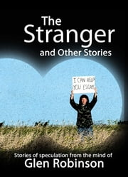 The Stranger and Other Stories ebook by Glen Robinson