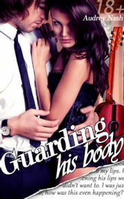 Guarding His Body (Billionaire Lovers, Vol. II) ebook by Audrey Nash