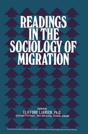 Readings in the Sociology of Migration: The Commonwealth and International Library: Readings in Sociology ebook by Jansen, Clifford J.