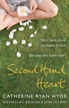 Second Hand Heart ebook by Catherine Ryan Hyde
