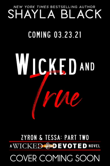Wicked and True (Zyron & Tessa, Part Two) ebook by Shayla Black