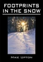 Footprints in the Snow - A Book of Ghost Stories ebook by Mike Upton