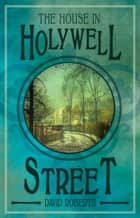 The House in Holywell Street ebook by David Roberts