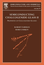 Semiconducting Chalcogenide Glass II - Properties of Chalcogenide Glasses ebook by Robert Fairman,Boris Ushkov