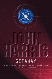 Getaway: Close to the Wind ebook by John Harris
