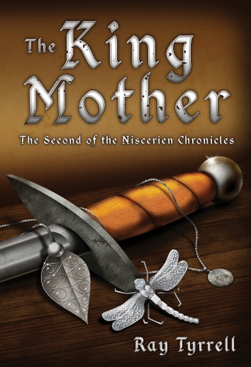 The King Mother - The Second of the Niscerien Chronicles ebook by Ray Tyrrell
