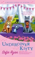 Undercover Kitty ebook by Sofie Ryan