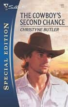 The Cowboy's Second Chance ebook by Christyne Butler