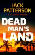 Dead Man's Land ebook by Jack Patterson