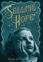 Selling Hope ebook by Kristin O'Donnell Tubb