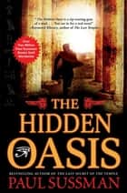The Hidden Oasis ebook by Paul Sussman