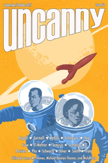 Uncanny Magazine Issue 6 - September/October 2015 ebook by Lynne M. Thomas,Michael Damian Thomas