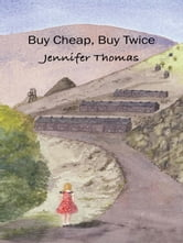 Buy Cheap, Buy Twice - A novel ebook by Jennifer Thomas