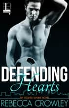Defending Hearts ebook by Rebecca Crowley