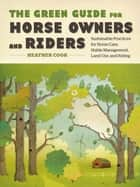 The Green Guide for Horse Owners and Riders ebook by Heather Cook