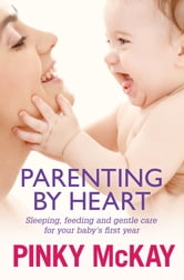 Parenting By Heart ebook by Pinky McKay