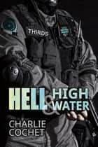 Hell & High Water ebook by Charlie Cochet