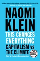 This Changes Everything - Capitalism vs. The Climate eBook par Naomi Klein