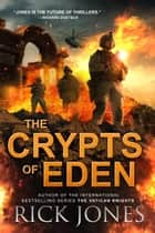 The Crypts of Eden - The Eden Trilogy, #2 eBook by Rick Jones