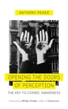 Opening the Doors of Perception ebook by Anthony Peake