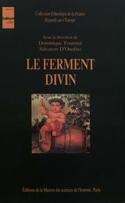 Le ferment divin eBook by Dominique Fournier, Salvatore d'Onofrio