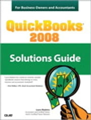 QuickBooks 2008 Solutions Guide for Business Owners and Accountants ebook by Laura Madeira